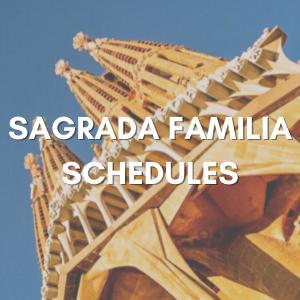 Sagrada Familia Schedules